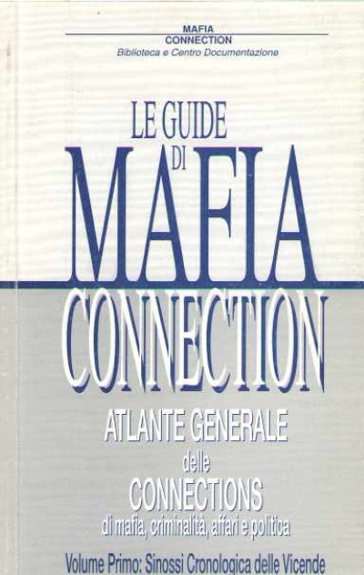 >LE GUIDE DI MAFIA CONNECTION<