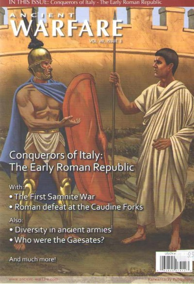 >ANCIENT WARFARE  VOL VII, ISSUE 3. CONQUERORS OF ITALY: THE EARLY ROMAN REPUBLIC<