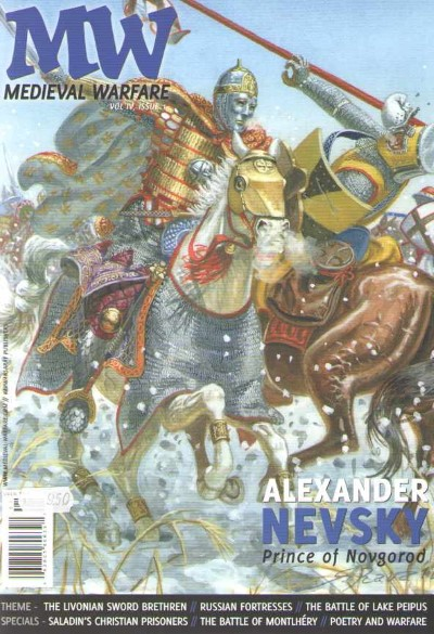 >MEDIEVAL WARFARE VOL IV, ISSUE 1. ALEXANDER NEVSKY PRINCE OF NOVGOROD<