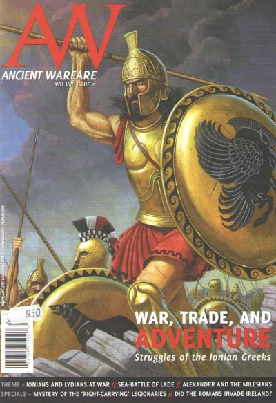 >ANCIENT WARFARE VOL VIII ISSUE 2. WAR, TRADE AND ADVENTURE. STRUGGLES OF THE IONIAN GREEKS<