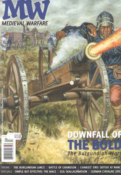 >MEDIEVAL WARFARE VOL IV, ISSUE 4. DOWNFALL OF THE BLOOD - THE BURGUNDIAN WARS<