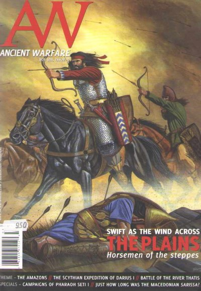 >ANCIENT WARFARE VOL VIII ISSUE 3. SWIFT AS THE WIND ACROSS THE PLAINS: HORSEMEN OF THE STEPPES<