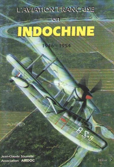>L'AVIATION FRANCAISE EN INDOCHINE 1946-1954 TOME II<