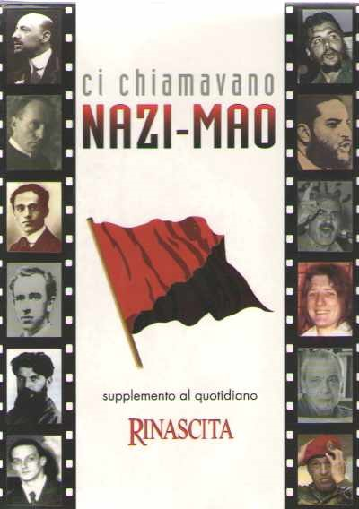 >CI CHIAMAVANO NAZI-MAO. SUPPLEMENTO AL QUOTIDIANO RINASCITA (10 DVD)<