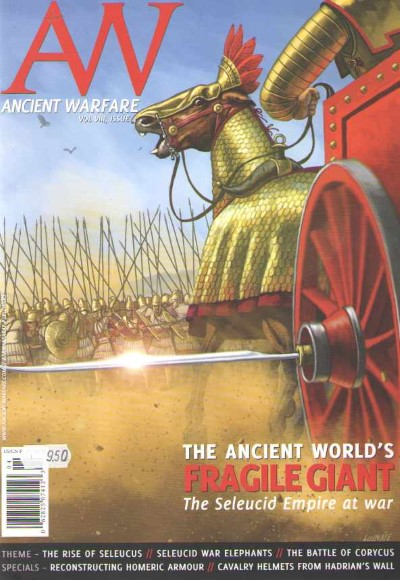 >ANCIENT WARFARE, VOL VIII ISSUE 4. THE ANCIENT WORLD'S FRAGILE GIANT. THE SELEUCIDE EMPIRE AT WAR<