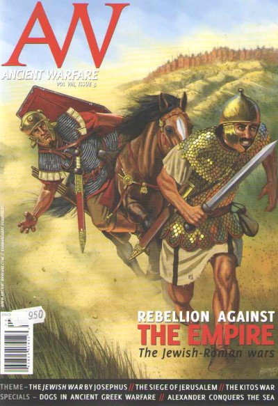 >ANCIENT WARFARE, VOL VIII ISSUE 5. REBELLION AGAINST EMPIRE: THE JEWISH-ROMAN WARS<