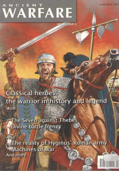>ANCIENT WARFARE VOL III ISSUE 3. CLASSICAL HEROES: THE WARRIOR IN HISTORY AND LEGENDS<