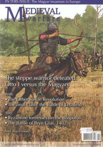 >MEDIEVAL WARFARE VOL II, ISSUE 4. OTTO I VERSUS THE MAGIAR<