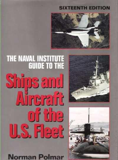 >THE NAVAL INSTITUTE GUIDE TO THE SHIPS AND AIRCRAFT OF THE US FLEET<
