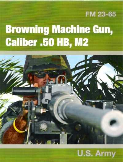>BROWNING MACHINE GUN CAL 50 HB-M2 FIELD MANUAL<