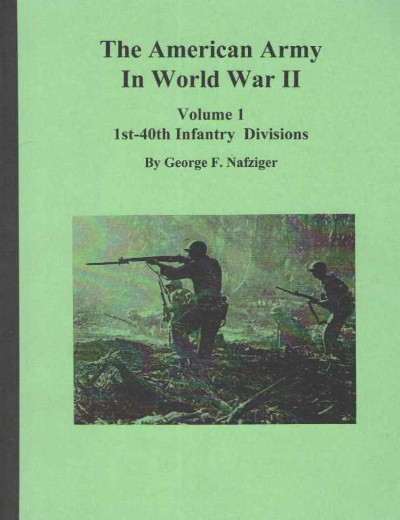 >THE AMERICAN ARMY IN WORD WAR II: VOLUME 1: 1ST-40TH INFANTRY DIVISION<