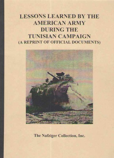 >LESSONS LEARNED BY THE AMERICAN ARMY DURING THE TUNISIAN CAMPAIGN<