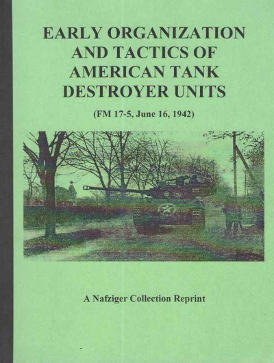>EARLY ORGANIZATION AND TACTICS OF AMERICAN TANK DESTROYER UNITS<