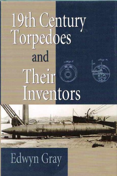 >19TH CENTURY TORPEDOES AND THEIR INVENTORS<