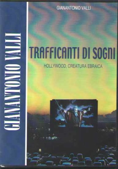 >TRAFFICANTI DI SOGNI. HOLLYWOOD CREATURA EBRAICA (CD ROM)<