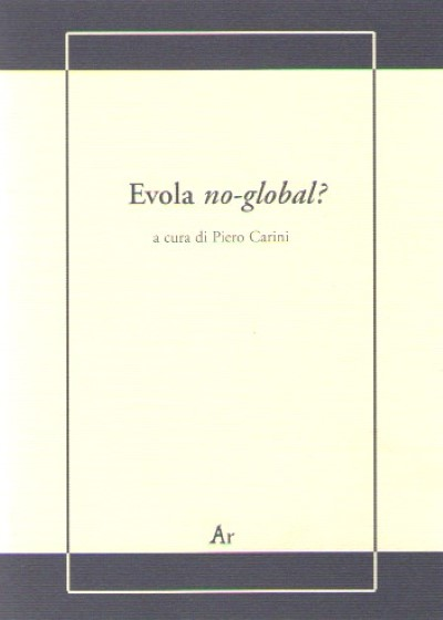 >EVOLA NO-GLOBAL?<