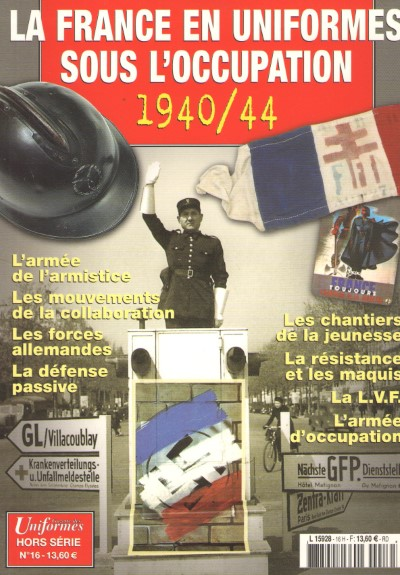>LA FRANCE EN UNIFORMES SOUS L'OCCUPATION 1940/44<