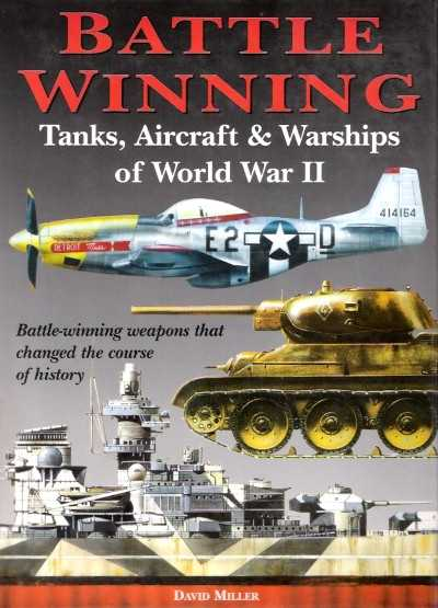 >BATTLE WINNING. TANKS AIRCRAFT e WARSHIPS OF WWII<