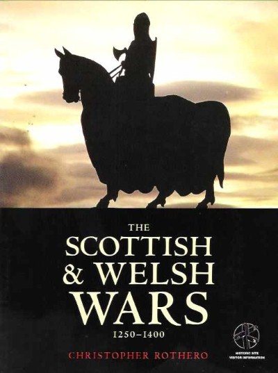 >THE SCOTTISH e WELSH WARS 1250-1400<