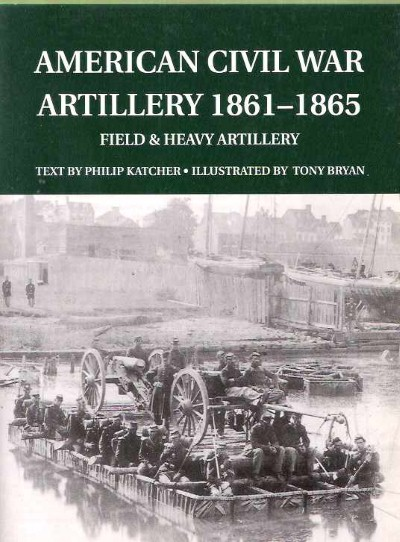 >AMERICAN CIVIL WAR ARTILLERY 1861-1865<