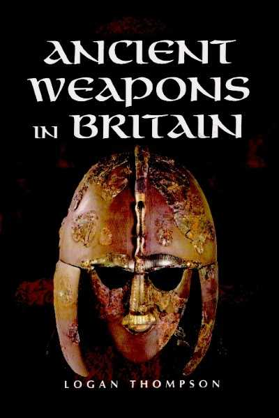 >ANCIENT WEAPONS IN BRITAIN<