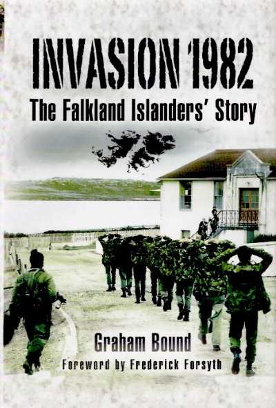>INVASION 1982. THE FALKLAND ISLANDERS' STORY<
