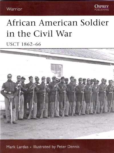 >WAR114 AFRICAN AMERICAN SOLDIER IN CIVIL WAR USCT 1862-66 <