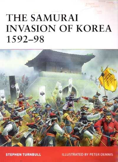 >CAM198 SAMURAI INVASION OF KOREA 1592-98<
