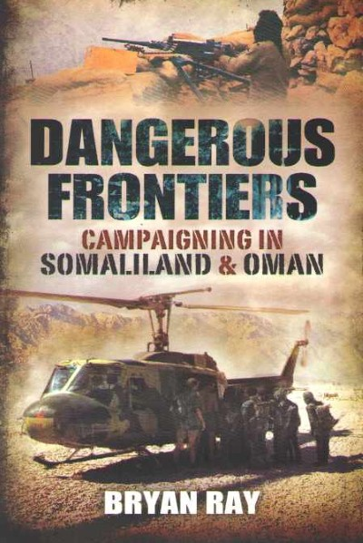 >DANGEROUS FRONTIERS. CAMPAIGNING IN SOMALILAND e OMAN<