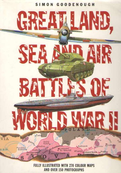 >GREAT LAND, SEA  AND AIR BATTLES OF WORLD WAR II<