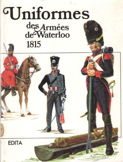 >UNIFORMES DES ARMES DE WATERLOO 1815<