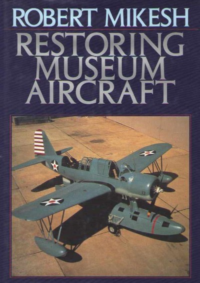 >RESTORING MUSEUM AIRCRFT<