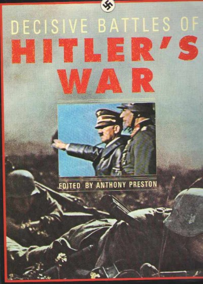 >DECISIVE BATTLES OF HITLER'S WAR<