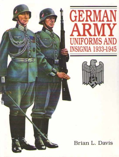 >GERMAN ARMY UNIFORMS AND INSIGNIA 1933-1945<