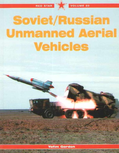 >SOVIET/RUSSIAN UNMANNED AERIAL VEHICLES<