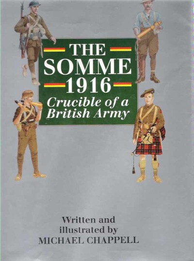 >THE SOMME 1916. CRUCIBLE OF A BRITISH ARMY<