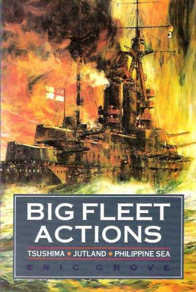 >BIG FLEET ACTIONS <