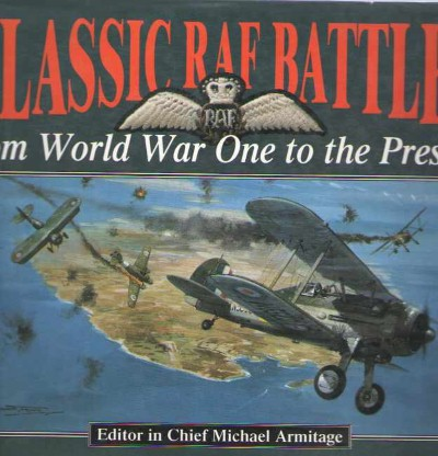 >CLASSIC RAF BATTLES FROM WORLD WAR ONE TO PRESENT<