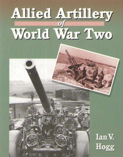 >ALLIED ARTILLERY OF WORLD WAR TWO<