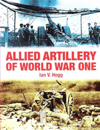 >ALLIED ARTILLERY OF WORLD WAR ONE<