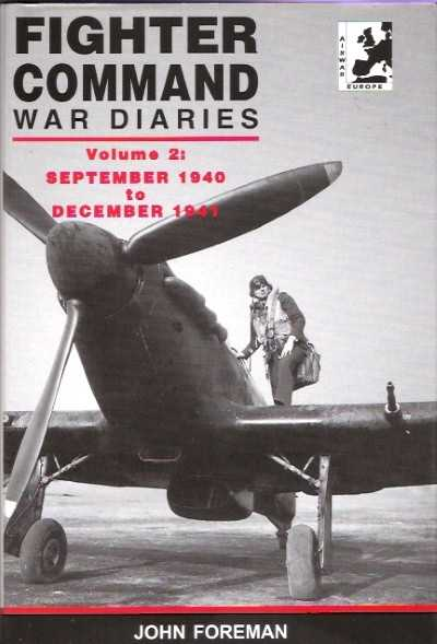 >FIGHTER COMMAND WAR DIARIES VOLUME 2: SEPTEMBER 1940 TO DECEMBER 1941<