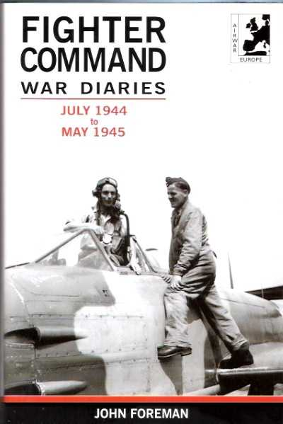 >FIGHTER COMMAND WAR DIARIES JULY 1944 TO MAY 1945<