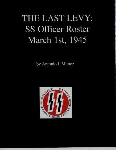 >THE LAST LEVY: SS OFFICER ROSTER MARCH 1ST, 1945<