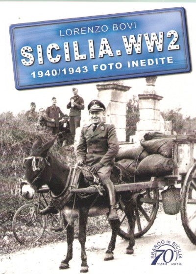 >SICILIA.WW2 1940/1943 FOTO E STORIE INEDITE THEN e NOW<