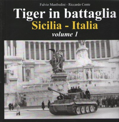 >TIGER IN BATTAGLIA: SICILIA-ITALIA VOLUME 1<