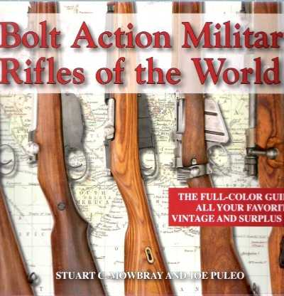 >BOLT ACTION MILITARY RIFLES OF THE WORLD<