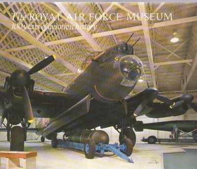 >THE ROYAL AIR FORCE MUSEUM. 100 YEARS OF AVIATION HISTORY<