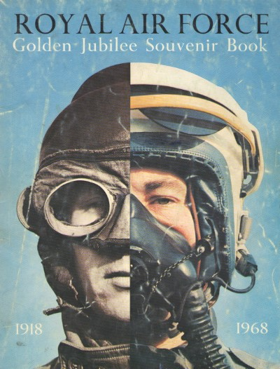 >ROYAL AIR FORCE GOLDEN JUBILEE SOUVENIR BOOK 1918-1968<