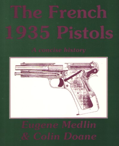 >THE FRENCH 1935 PISTOLS: A CONCISE HISTORY<