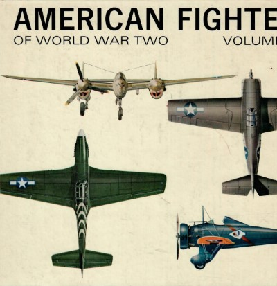 >AMERICAN FIGHTERS OF WORLD WAR TWO VOLUME ONE<
